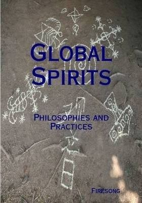 Global Spirits: Philosophies and Practices