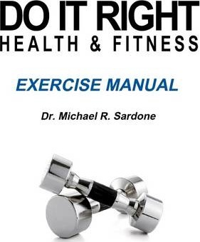 Do It Right Health & Fitness: Exercise Manual