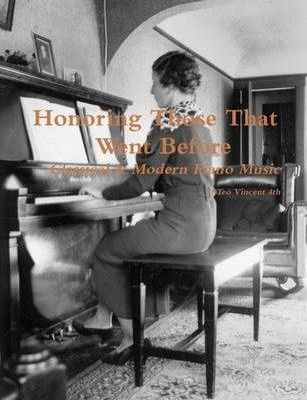 Honoring Those That Went Before, Classical & Modern Piano Music