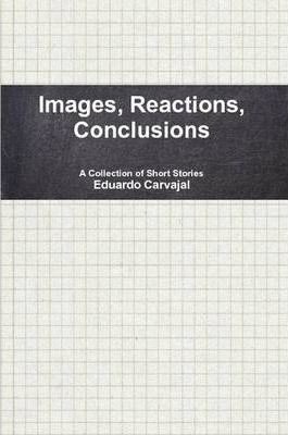 Images, Reactions, Conclusions