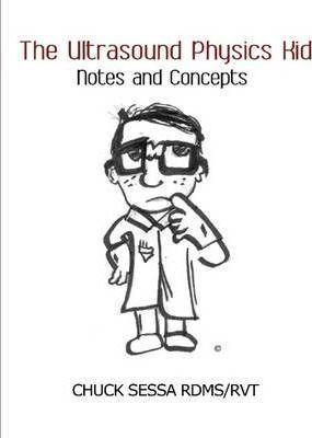 The Ultrasound Physics Kid Notes and Concepts