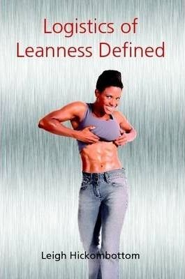 Logistics of Leanness Defined