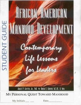 African American Manhood Development: Contemporary Life Lessons for Leaders--Student Guide