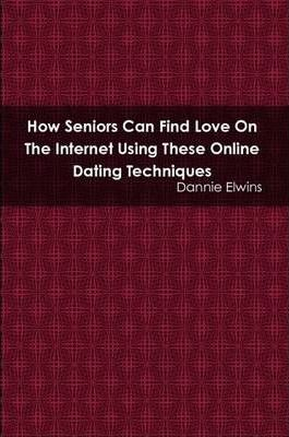 How Seniors Can Find Love On The Internet Using These Online Dating Techniques