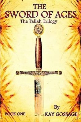The Sword Of Ages: The Tallah Trilogy