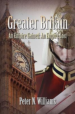 Greater Britain - An Empire Gained