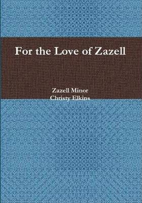 For the Love of Zazell