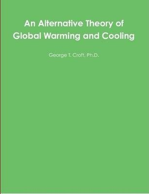 An Alternative Theory of Global Warming and Cooling