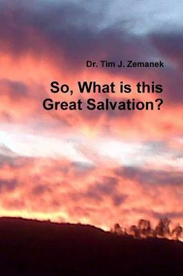 So, What is This Great Salvation?
