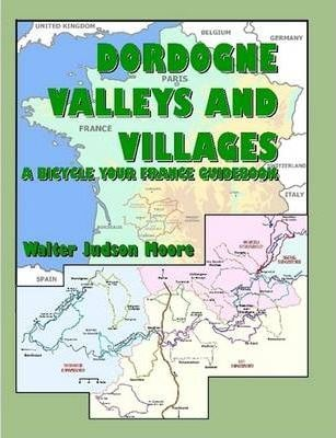 Dordogne Valleys and Villages: A Bicycle Your France Guidebook (ISBN)