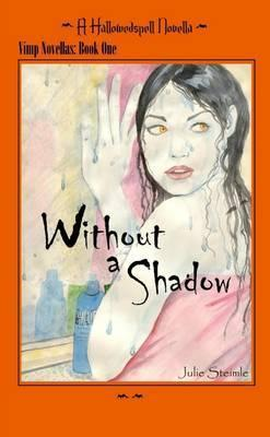 Hallowedspell: Vimp Series Book 1 Without a Shadow
