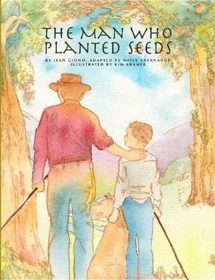 The Man Who Planted Seeds