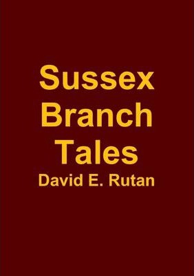 Sussex Branch Tales