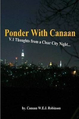 Ponder With Canaan: Thoughts from a Clear City Night