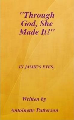 """Through God, She Made It!"""