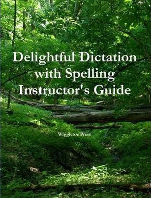 Delightful Dictation with Spelling Instructor's Guide