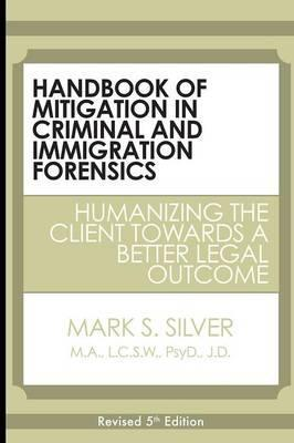Handbook of Mitigation in Criminal and Immigration Forensics