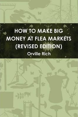 How to Make Big Money at Flea Markets (2nd Edition)