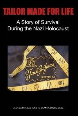 Tailor Made For Life - A Story of Survival During the Nazi Holocaust