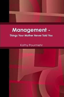 Management - Things Your Mother Never Told You