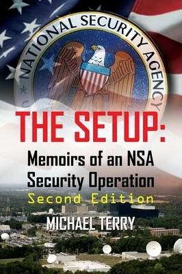 The Setup: Memoirs of an NSA Security Operation, Second Edition