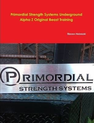 Primordial Strength System Alpha Z Beast Training