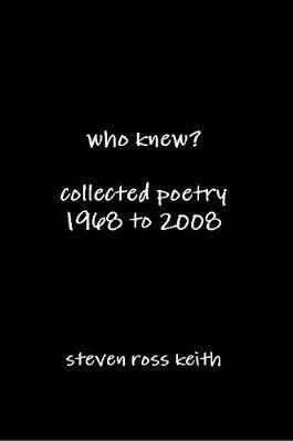 Who Knew? Collected Poetry 1968 to 2008