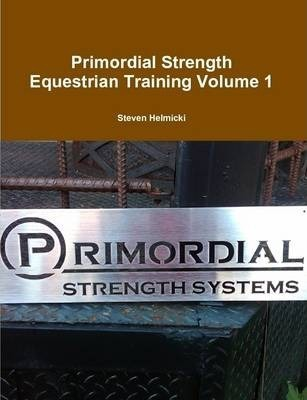 Primordial Strength Equestrian Training Volume 1