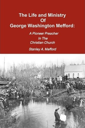 The Life and Ministry of George Washington Mefford