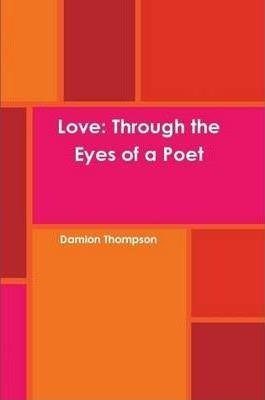 Love: Through the Eyes of a Poet