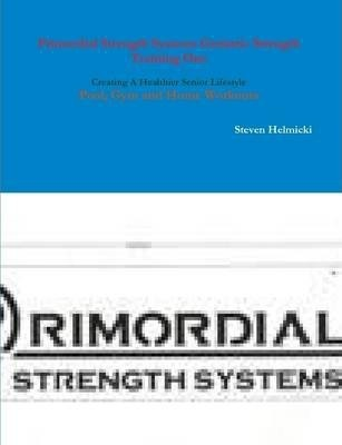 Primordial Strength Systems Basic Geriatric Strength Training