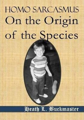 Homo Sarcasmus - On the Origin of the Species