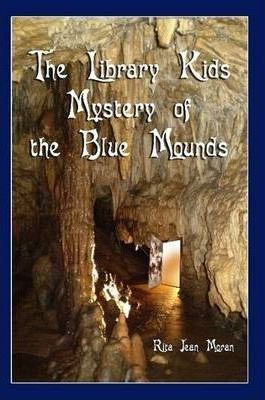 The Library Kids - Mystery of the Blue Mounds