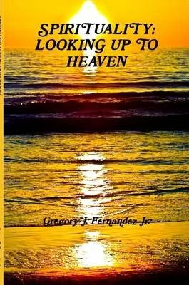 Spirituality: Looking Up to Heaven