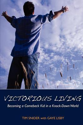 Victorious Living Becoming a Comeback Kid in a Knock-Down World