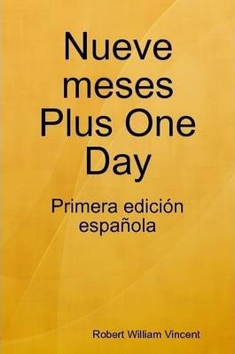 Nueve Meses Plus One Day