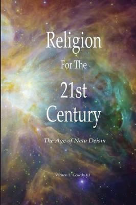 Religion for the 21st Century : The Age of New Deism