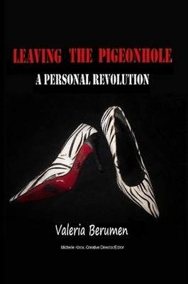 Leaving the Pigeonhole; A Personal Revolution