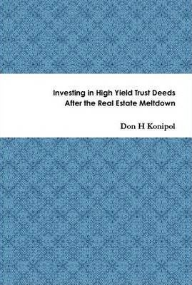 Investing in High Yield Trust Deeds After the Real Estate Meltdown