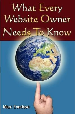 What Every Website Owner Needs to Know -Tips Tricks and Secrets To Find Success Online