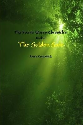 The Faerie Queen Chronicles - Book I - The Golden Gate