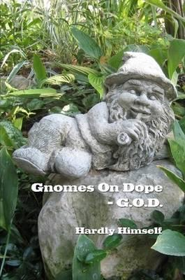 Gnomes On Dope (G.O.D.)