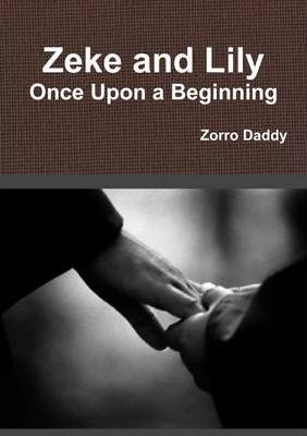 Zeke and Lily - Once Upon a Beginning