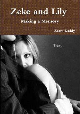 Zeke and Lily - Making a Memory