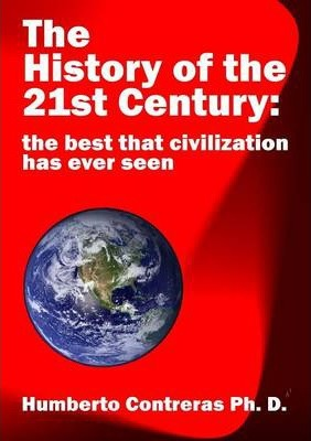 The History of the 21st Century: the best that civilization has ever seen