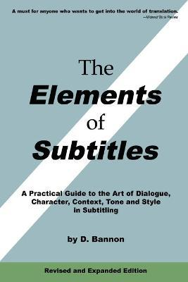 The Elements of Subtitles, Revised and Expanded Edition