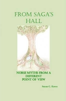 From Saga's Hall: Norse Myths from a Different Point of View