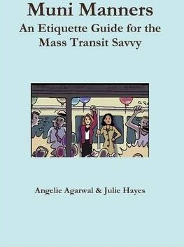 Muni Manners: An Etiquette Guide for the Mass Transit Savvy