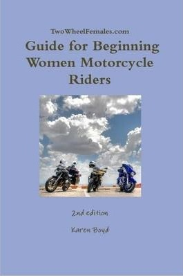 TwoWheelFemales.Com - Guide for Beginning Women Motorcycle Riders