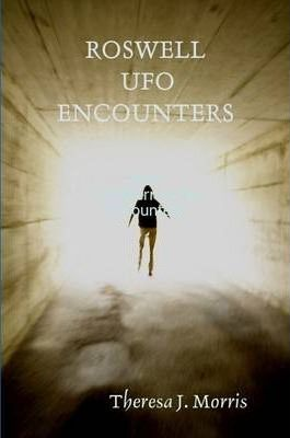 Roswell UFO Encounters